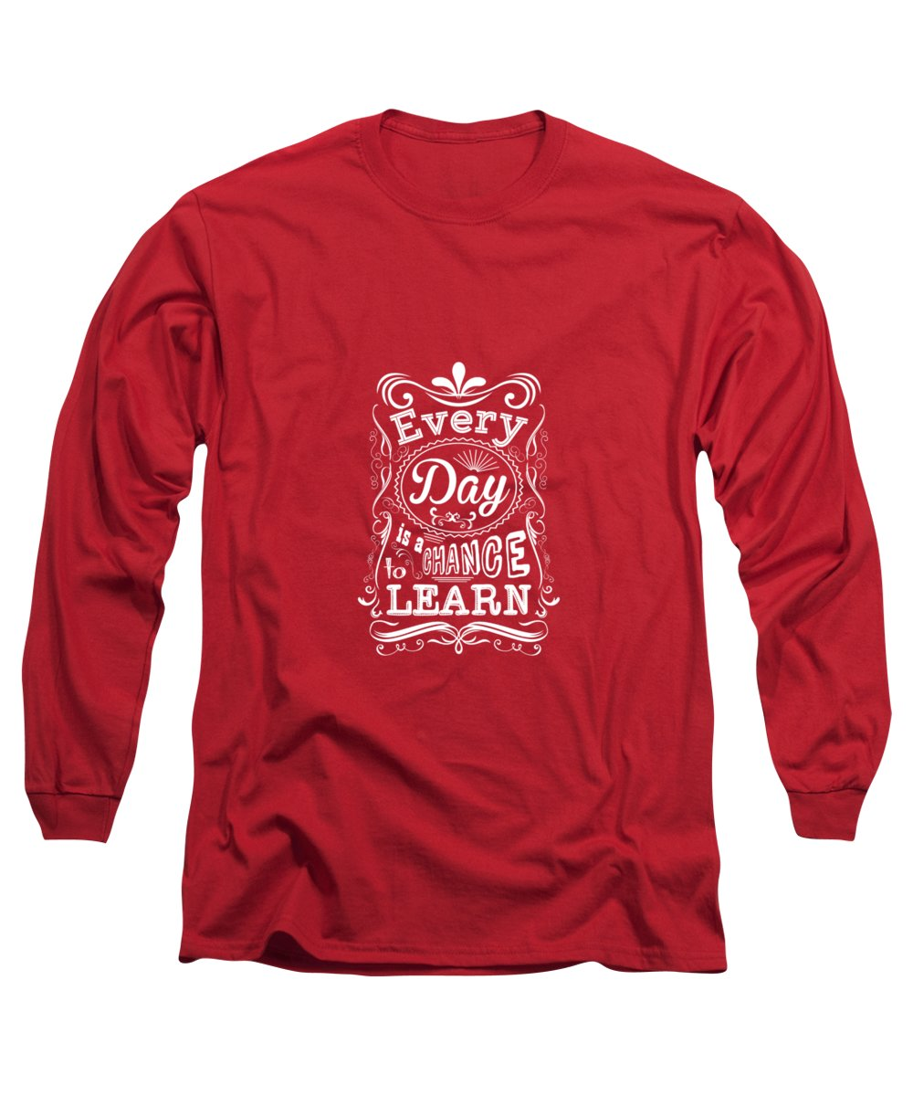Motivational Quote Long Sleeve T-Shirt featuring the digital art Every Day Is A Chance To Learn Motivating Quotes Poster by Lab No 4