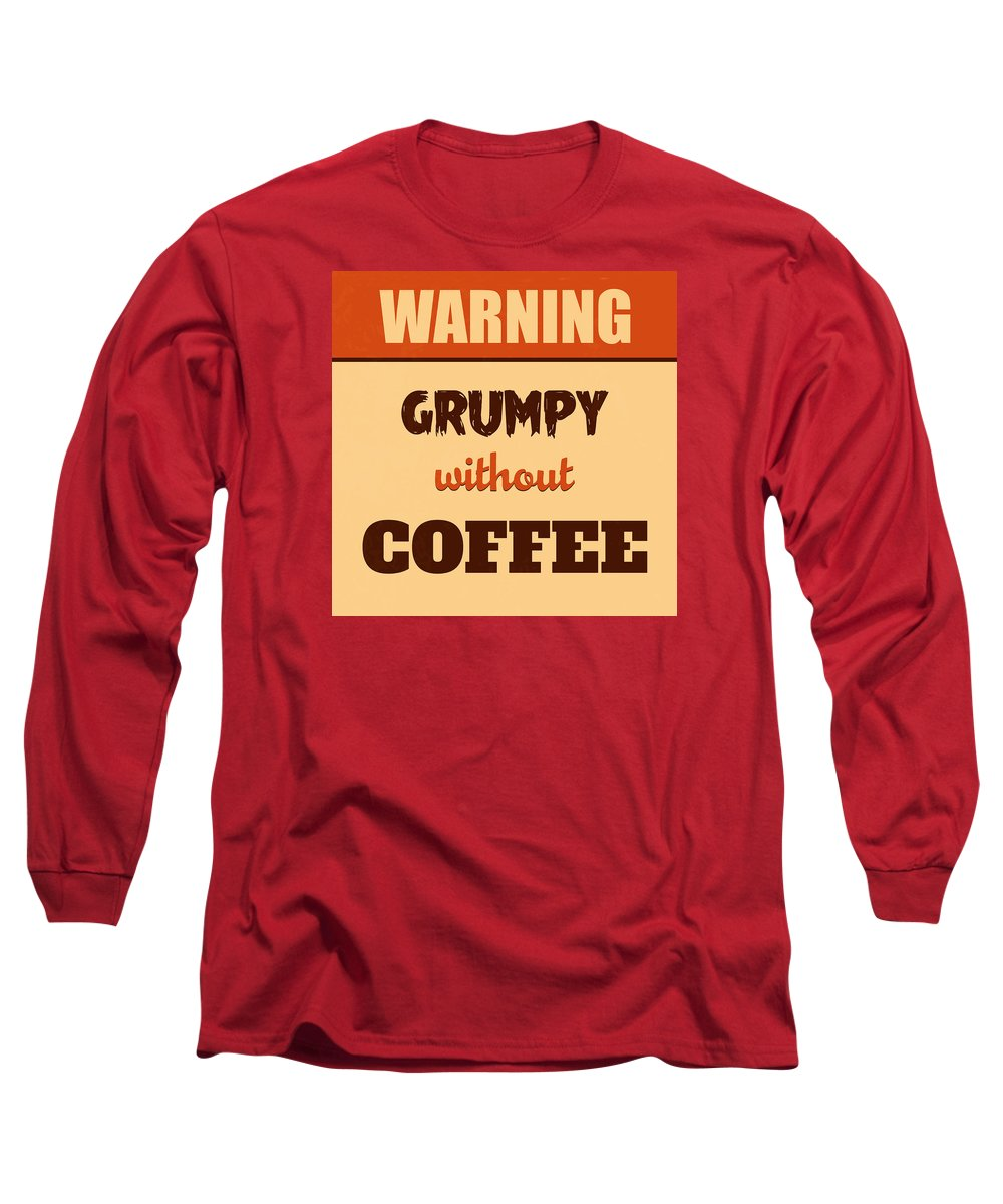 Motivation Long Sleeve T-Shirt featuring the digital art Grumpy Without Coffee by Naxart Studio
