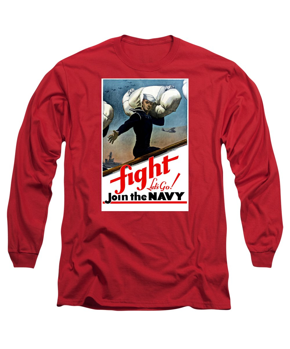 Join The Navy Long Sleeve T-Shirt featuring the painting Let's Go Join The Navy by War Is Hell Store