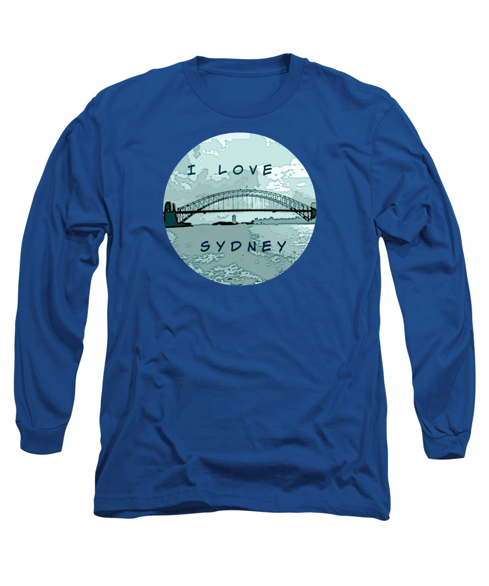 Sydney Long Sleeve T-Shirt featuring the mixed media I Love Sydney by Leanne Seymour