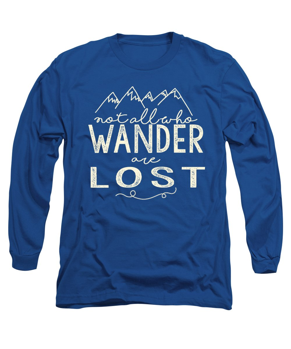 Not All Who Wander Are Lost Long Sleeve T-Shirt featuring the digital art Not All Who Wander by Heather Applegate