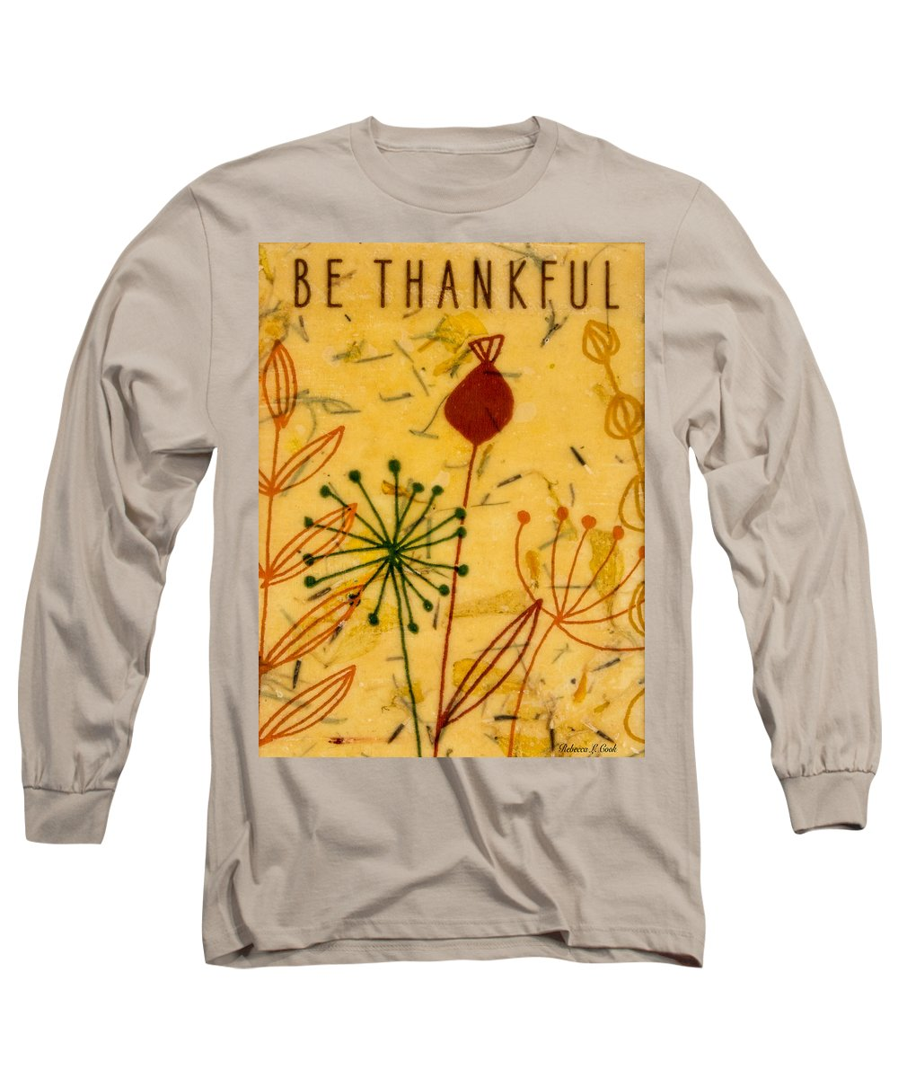 Be Thankful Long Sleeve T-Shirt featuring the painting Be Thankful by Bellesouth Studio
