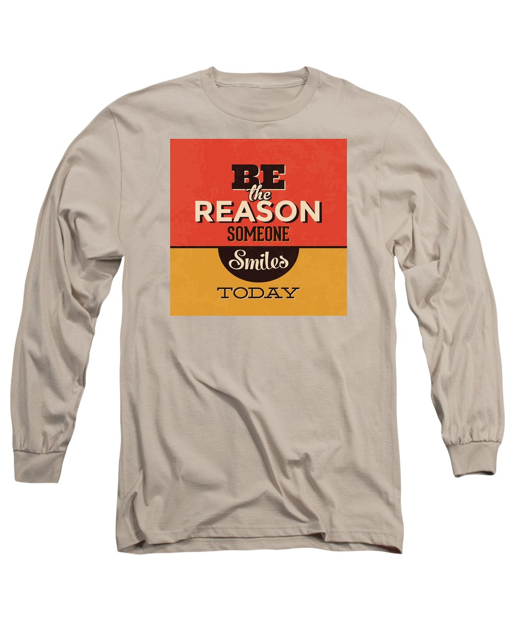Motivation Long Sleeve T-Shirt featuring the digital art Be The Reason Someone Smiles Today by Naxart Studio
