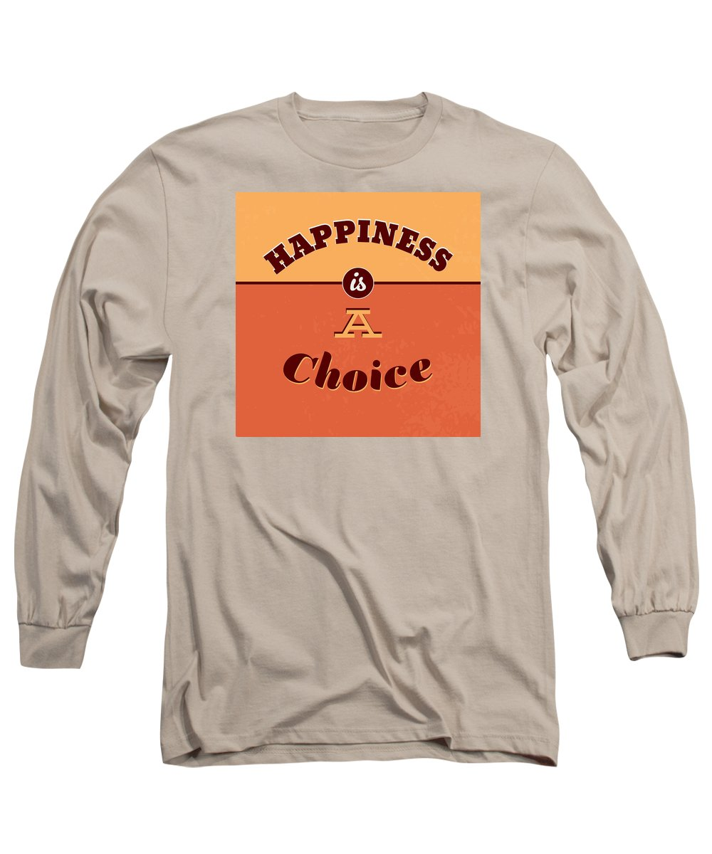 Motivation Long Sleeve T-Shirt featuring the digital art Happiness Is A Choice by Naxart Studio