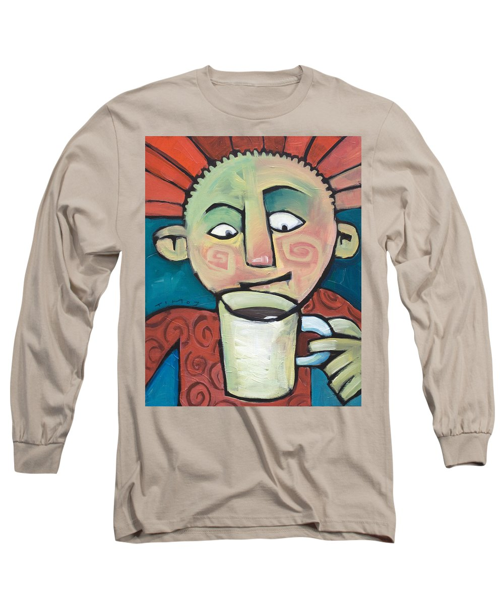 Smile Long Sleeve T-Shirt featuring the painting His Coffee Spoke To Him by Tim Nyberg