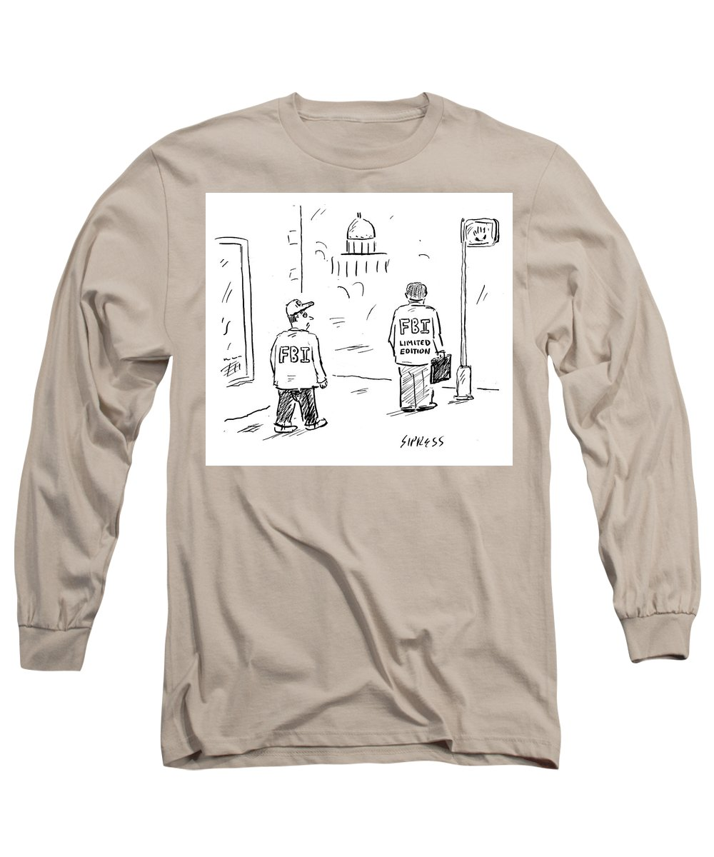 No Caption Long Sleeve T-Shirt featuring the drawing FBI Limited Edition by David Sipress