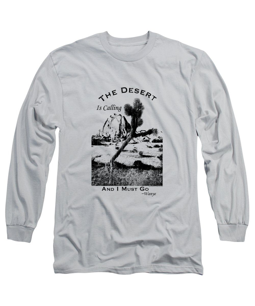 Ca Long Sleeve T-Shirt featuring the digital art The Desert Is Calling and I Must Go - Black by Peter Tellone