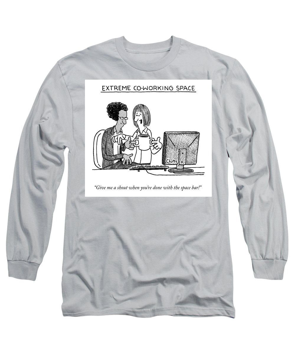 "Extreme Coworking Space ""give Me A Shout When You're Done With The Spacebar!"" Office Long Sleeve T-Shirt featuring the drawing Extreme Coworking Space by Tom Chitty"