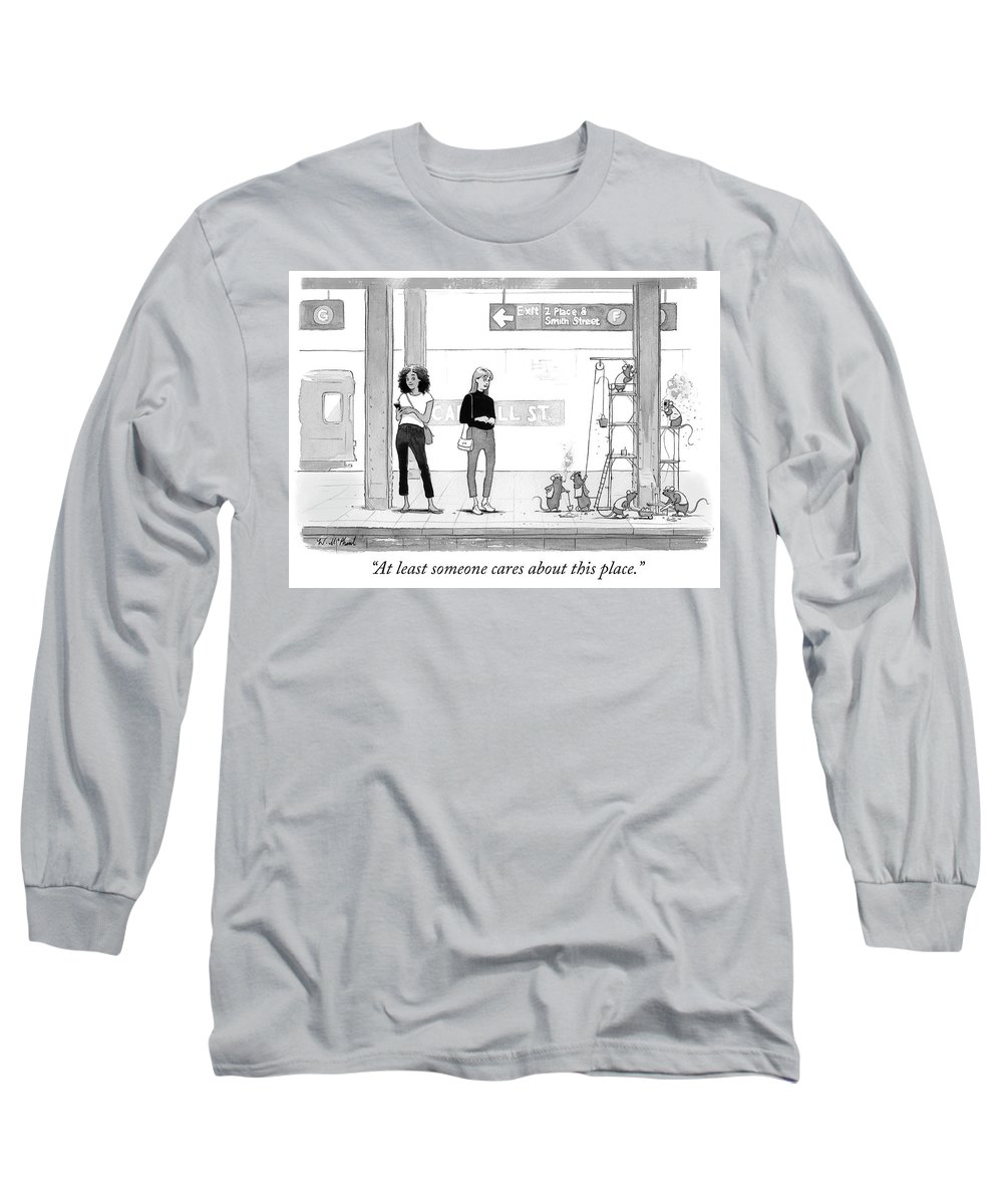 """""""at Least Someone Cares About This Place."""" Long Sleeve T-Shirt featuring the drawing Someone cares about this place by Will McPhail"""