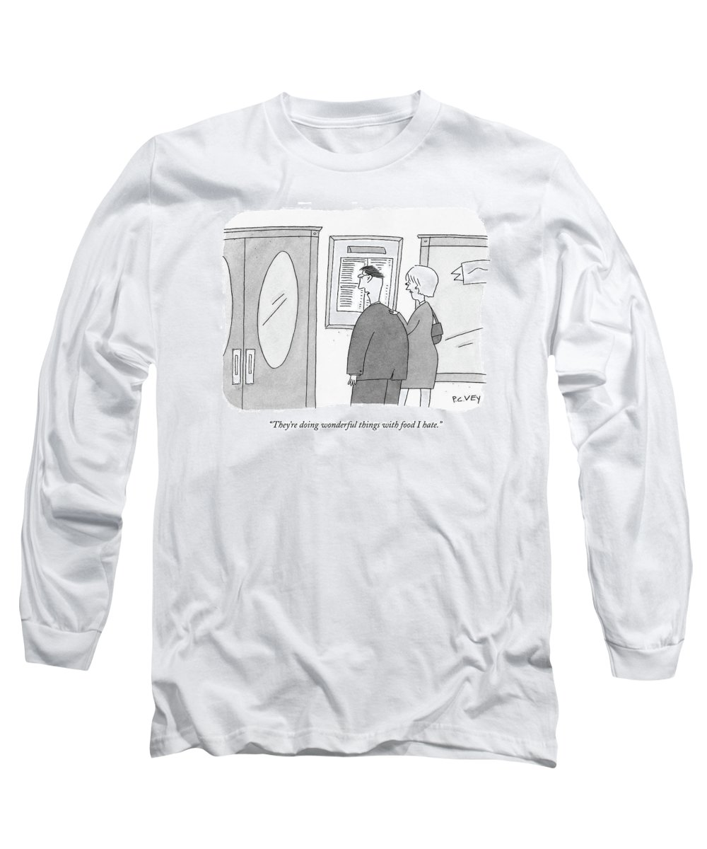 Word Play Dining Restaurants Food  (man To Woman As They Look At Menu Outside A Restaurant.) 121577  Pve Peter C. Vey Peter Vey Pc Peter C. Vey P.c. Long Sleeve T-Shirt featuring the drawing They're Doing Wonderful Things With Food I Hate by Peter C. Vey