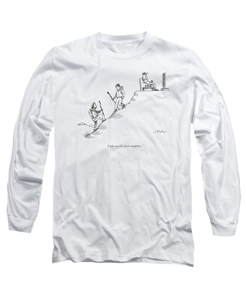 I Hope You Like Sports Metaphors. Long Sleeve T-Shirt featuring the drawing I Hope You Like Sports Metaphors by Joe Dator