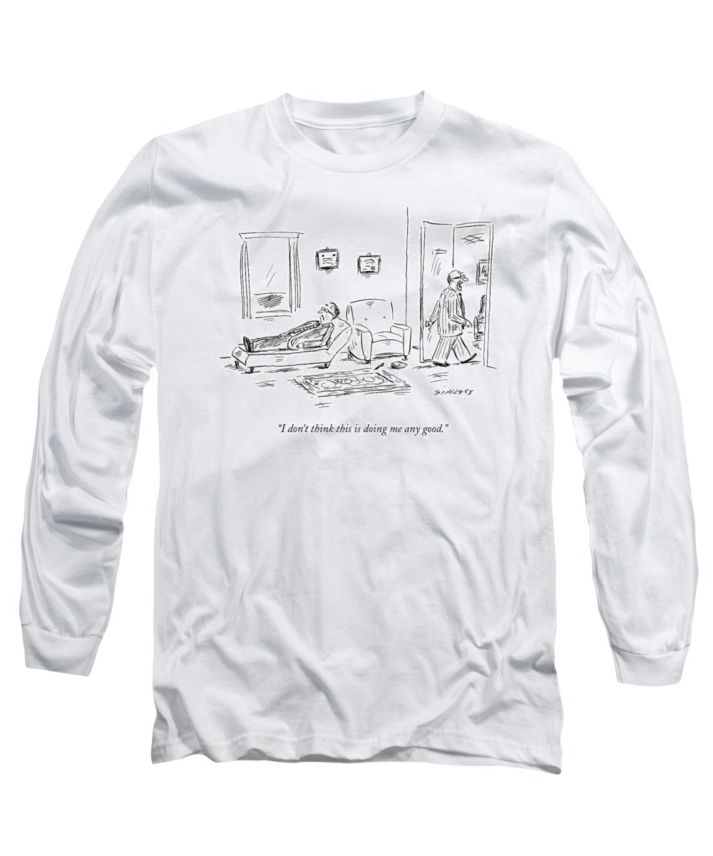 Psychiatrists Long Sleeve T-Shirt featuring the drawing I Don't Think This Is Doing Me Any Good by David Sipress