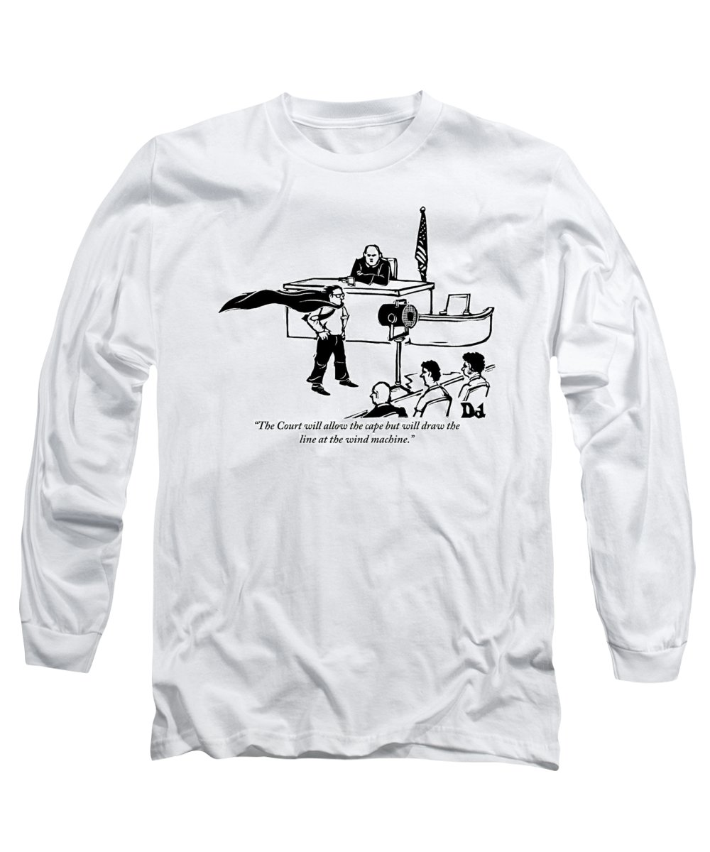 Law Long Sleeve T-Shirt featuring the drawing A Man Is Seen Wearing A Cape Next To A Wind by Drew Dernavich