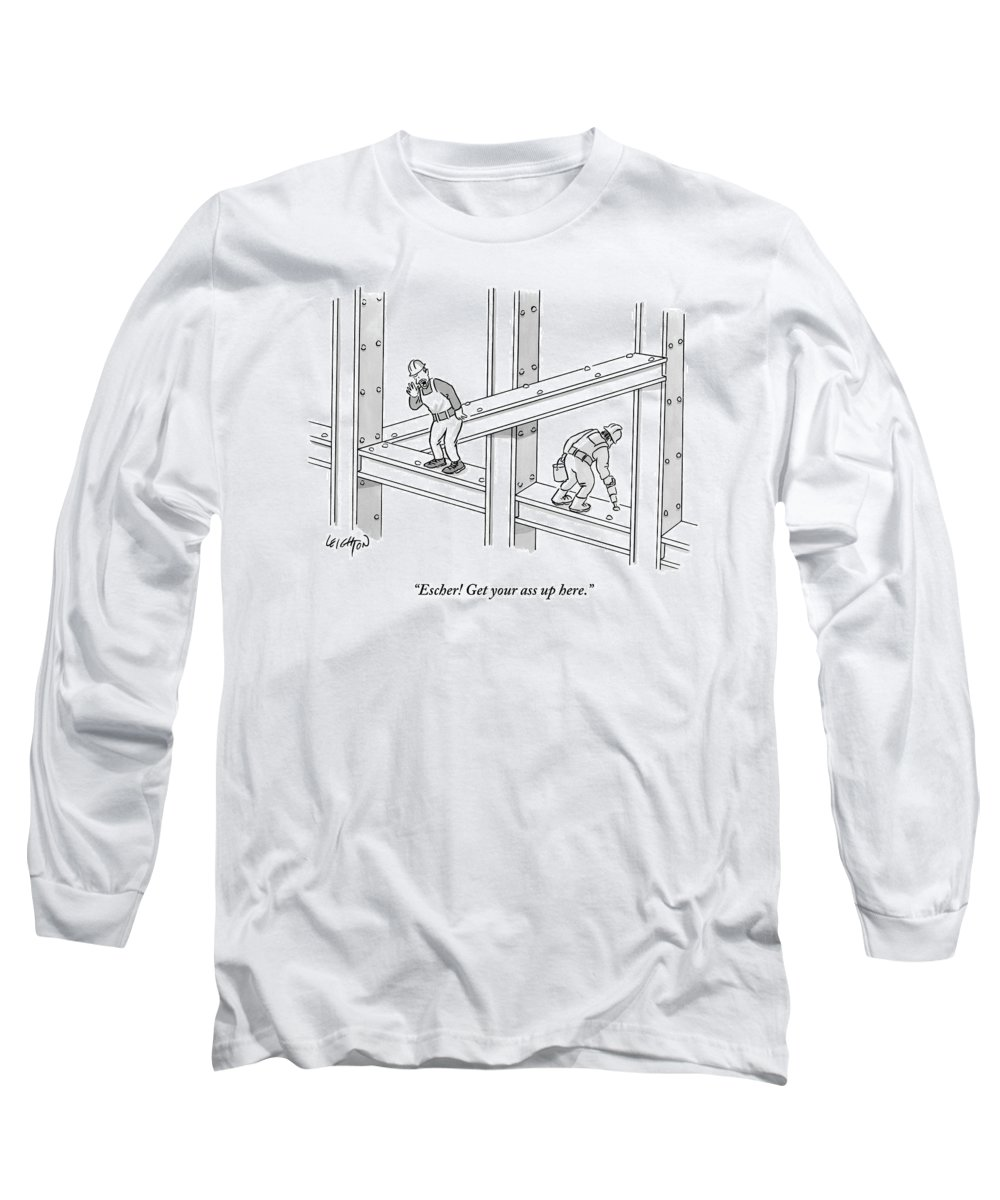 Escher! Get Your Ass Up Here. Long Sleeve T-Shirt featuring the drawing Escher Get Your Ass Up Here by Robert Leighton