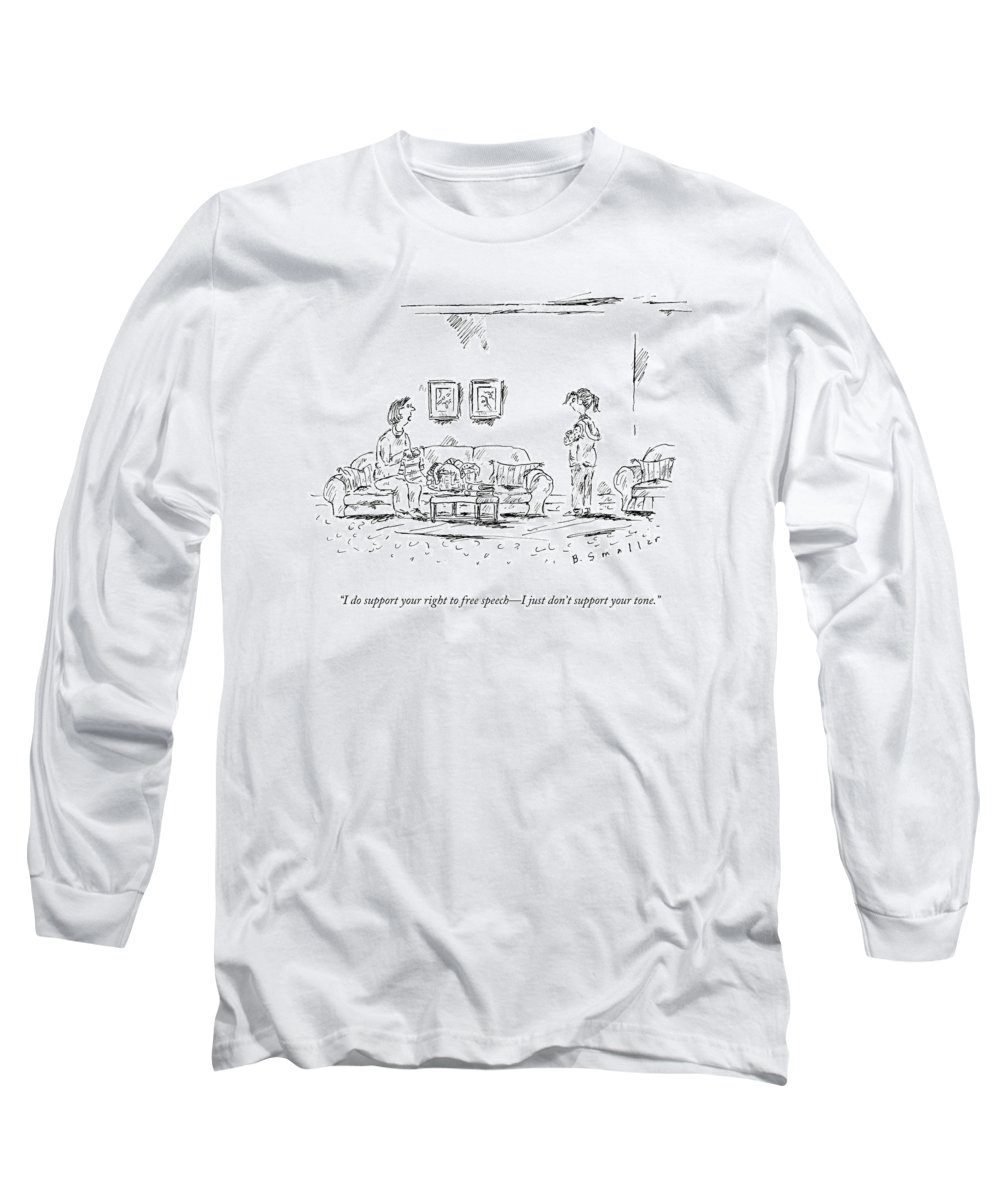 I Do Support Your Right To Free Speech - I Just Don't Support Your Tone. Long Sleeve T-Shirt featuring the drawing A Mother Talks To Her Daughter by Barbara Smaller