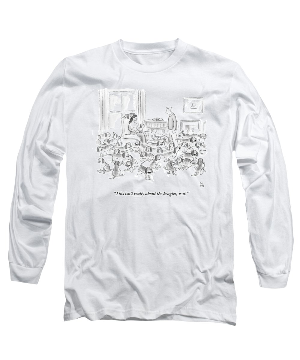 Dogs Long Sleeve T-Shirt featuring the drawing A Wife Surrounded By Beagles Addresses by Paul Noth