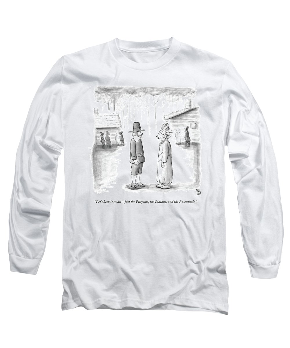 Thanksgiving Long Sleeve T-Shirt featuring the drawing An Indian Chief Speaks To A Pilgrim by Paul Noth