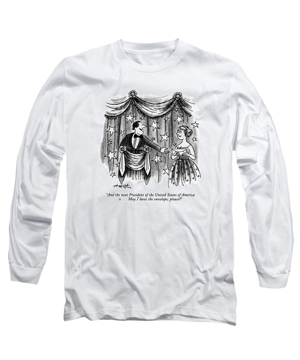 Government Long Sleeve T-Shirt featuring the drawing And The Next President Of The United States by Henry Martin
