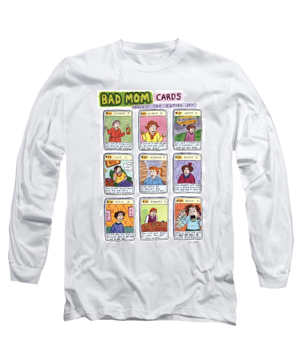 Title: Bad Mom Cards Long Sleeve T-Shirt featuring the drawing Bad Mom Cards Collect The Whole Set by Roz Chast