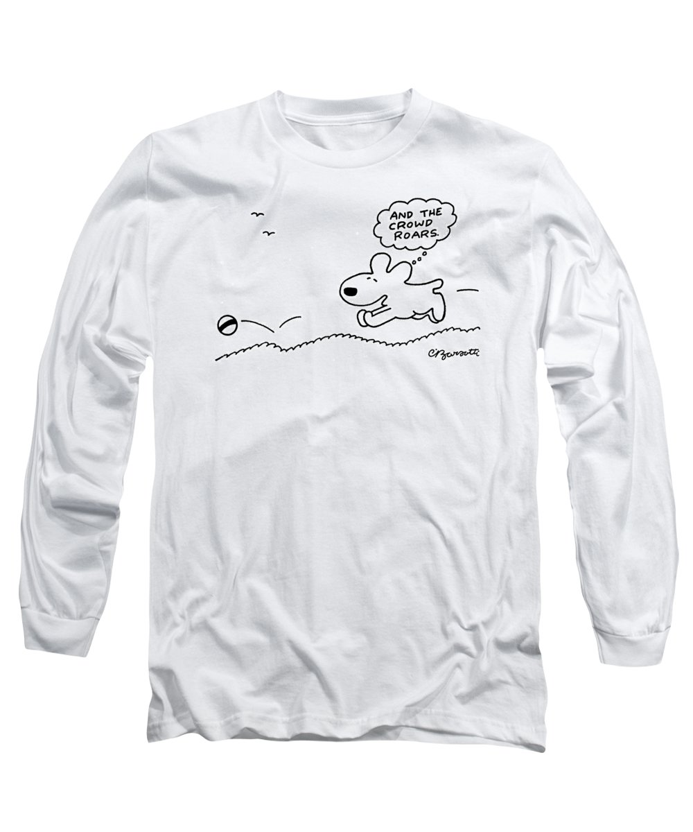 Dog Long Sleeve T-Shirt featuring the drawing Dog Chases After A Ball by Charles Barsotti