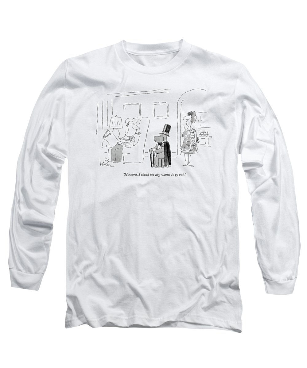 Leisure Long Sleeve T-Shirt featuring the drawing Howard, I Think The Dog Wants To Go Out by Arnie Levin