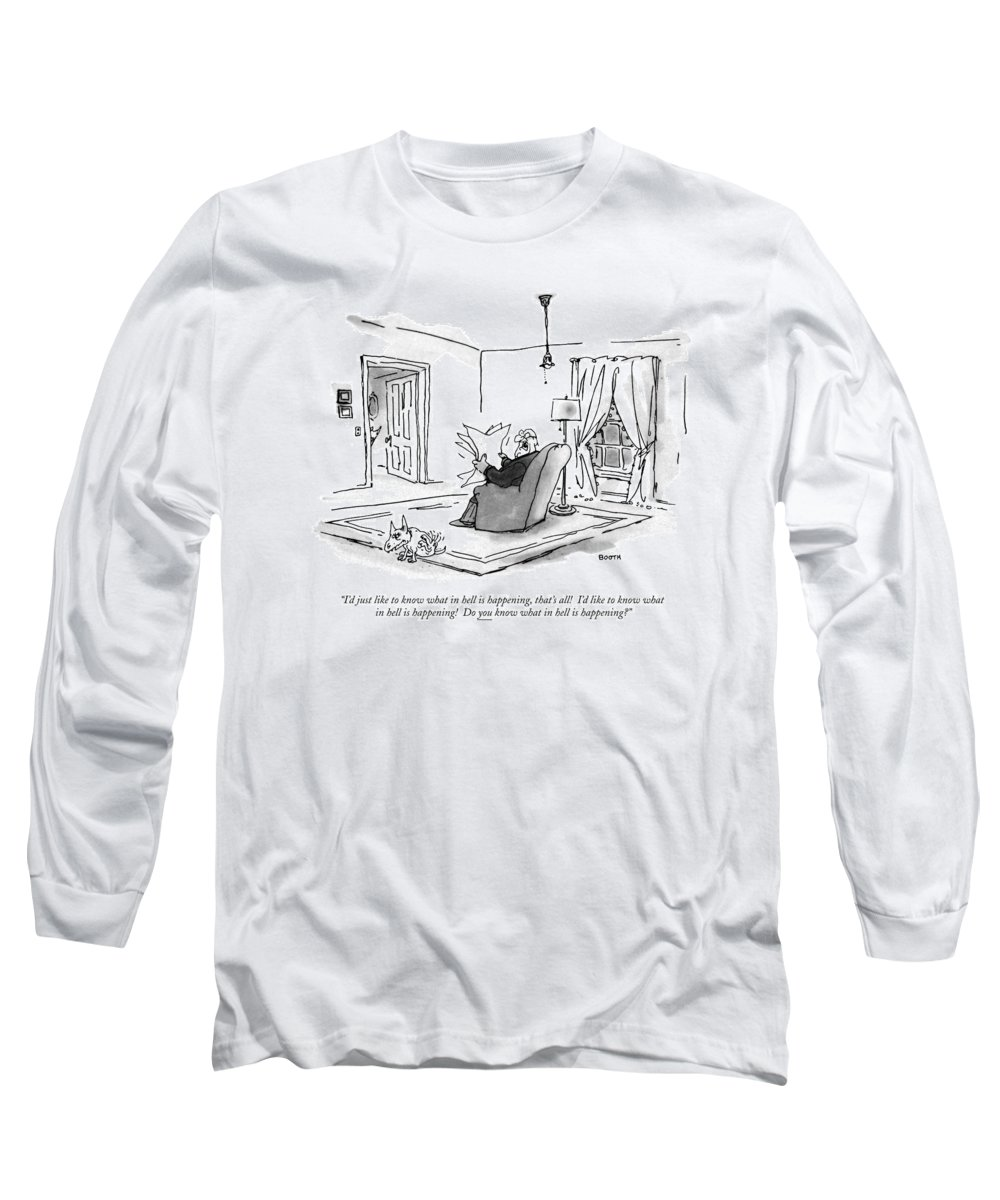 (man Sitting In Living Room Reading Paper And Complaining To His Dog.)language Long Sleeve T-Shirt featuring the drawing I'd Just Like To Know What In Hell Is Happening by George Booth