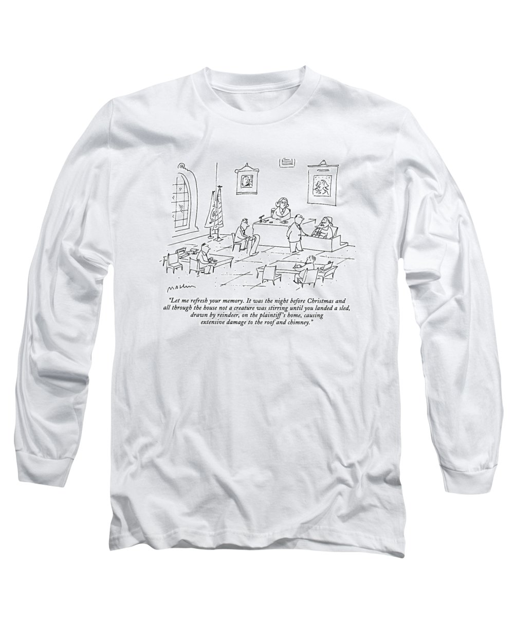 (lawyer In Courtroom Cross Examines Santa Claus On The Witness Stand) Holidays Long Sleeve T-Shirt featuring the drawing Let Me Refresh Your Memory. It Was The Night by Michael Maslin