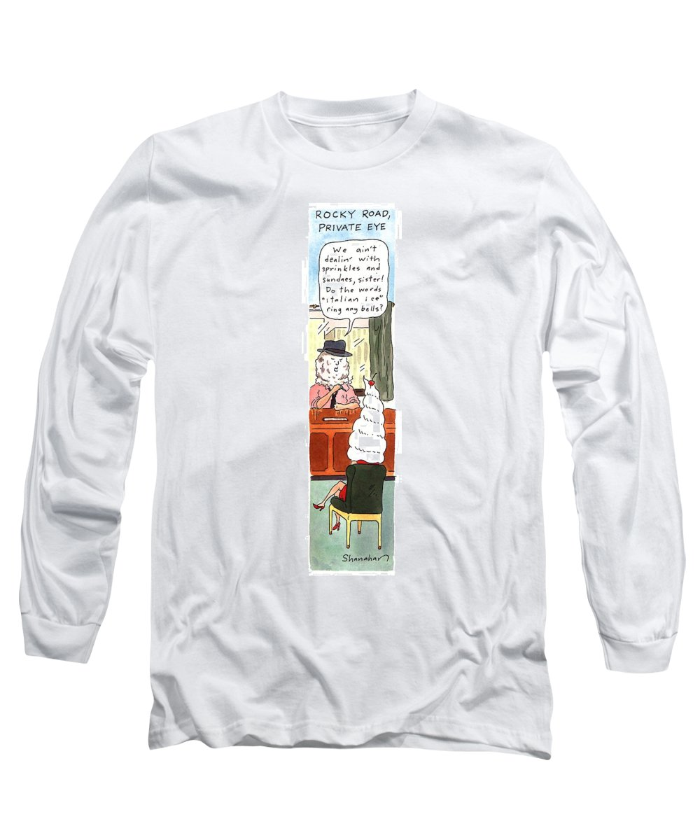Rocky Road Long Sleeve T-Shirt featuring the drawing Rocky Road, Private Eye We Ain't Dealin' by Danny Shanahan
