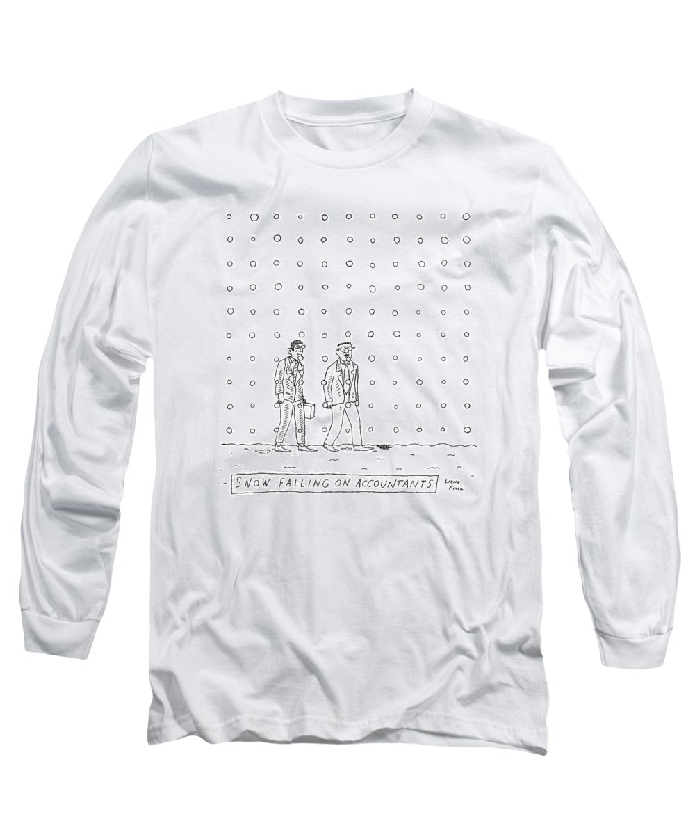 Snow Falling On Cedars Long Sleeve T-Shirt featuring the drawing Snow Falling On Accountants -- Two Men Walk by Liana Finck