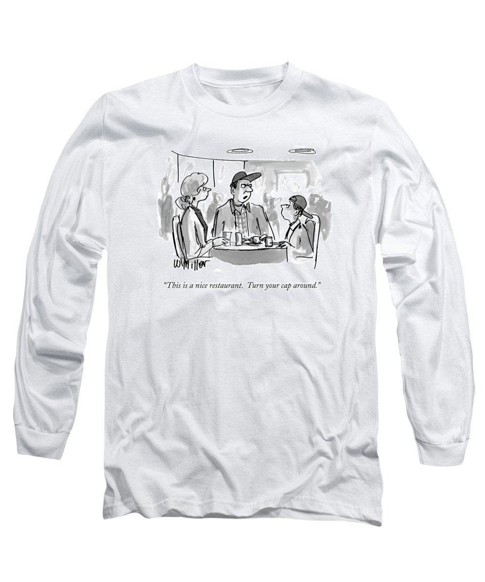Restaurants -general Long Sleeve T-Shirt featuring the drawing This Is A Nice Restaurant. Turn Your Cap Around by Warren Miller