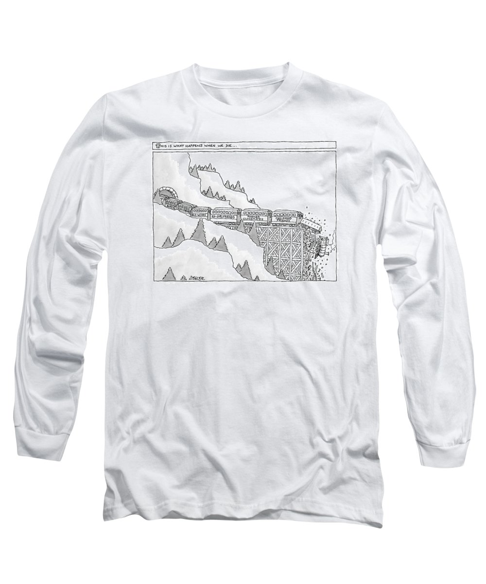 Captionless Memories Long Sleeve T-Shirt featuring the drawing This Is What Happens When We Die -- A Train by Jack Ziegler