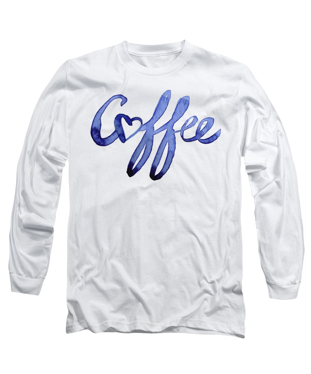 Coffee Long Sleeve T-Shirt featuring the painting Coffee Love Typography by Olga Shvartsur