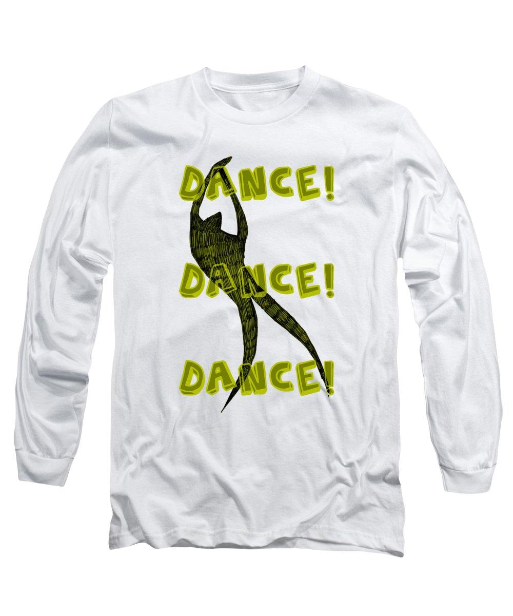 Text Long Sleeve T-Shirt featuring the digital art Dance Dance Dance by Michelle Calkins