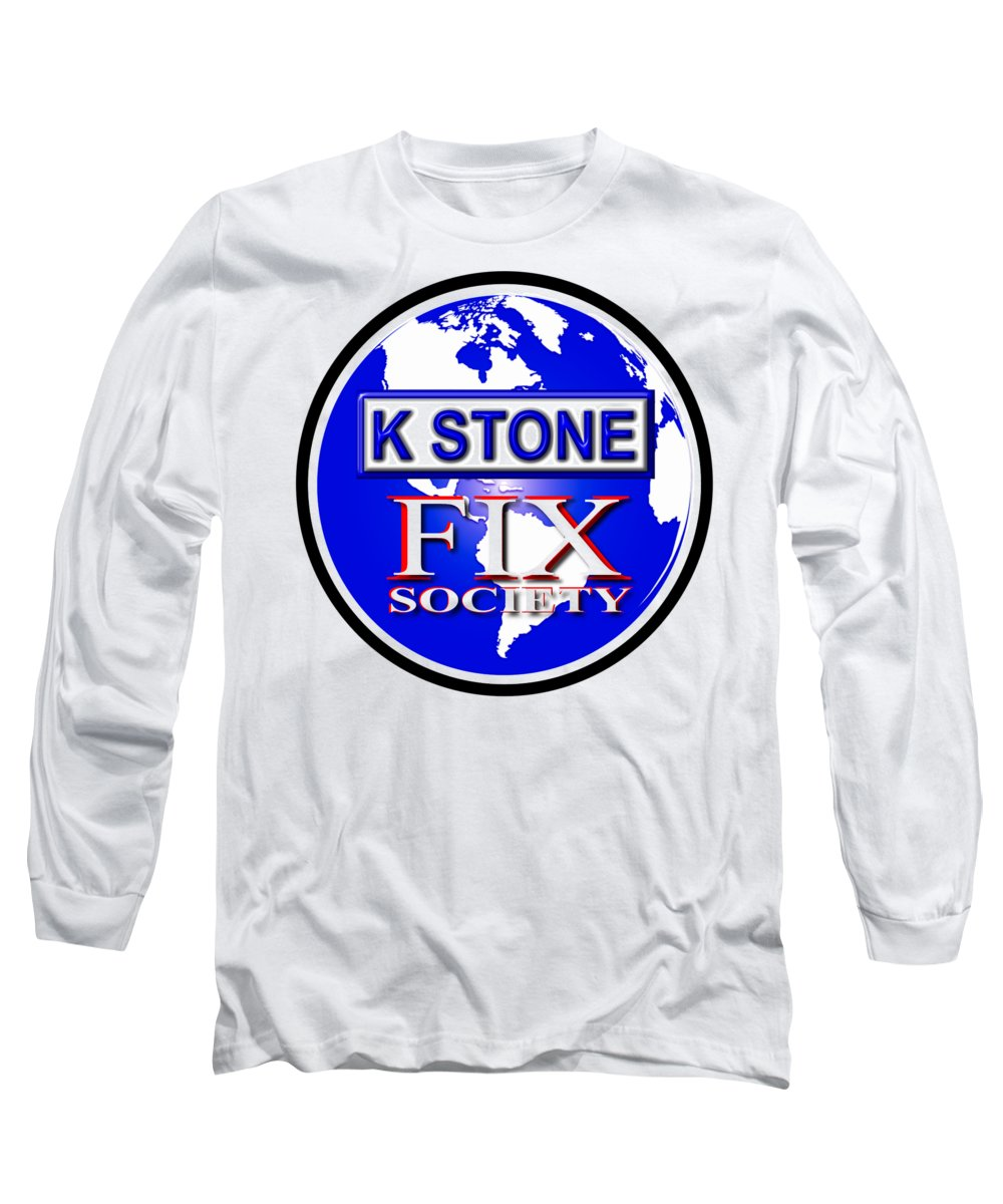 K Stone Long Sleeve T-Shirt featuring the digital art Fix Society by K STONE UK Music Producer