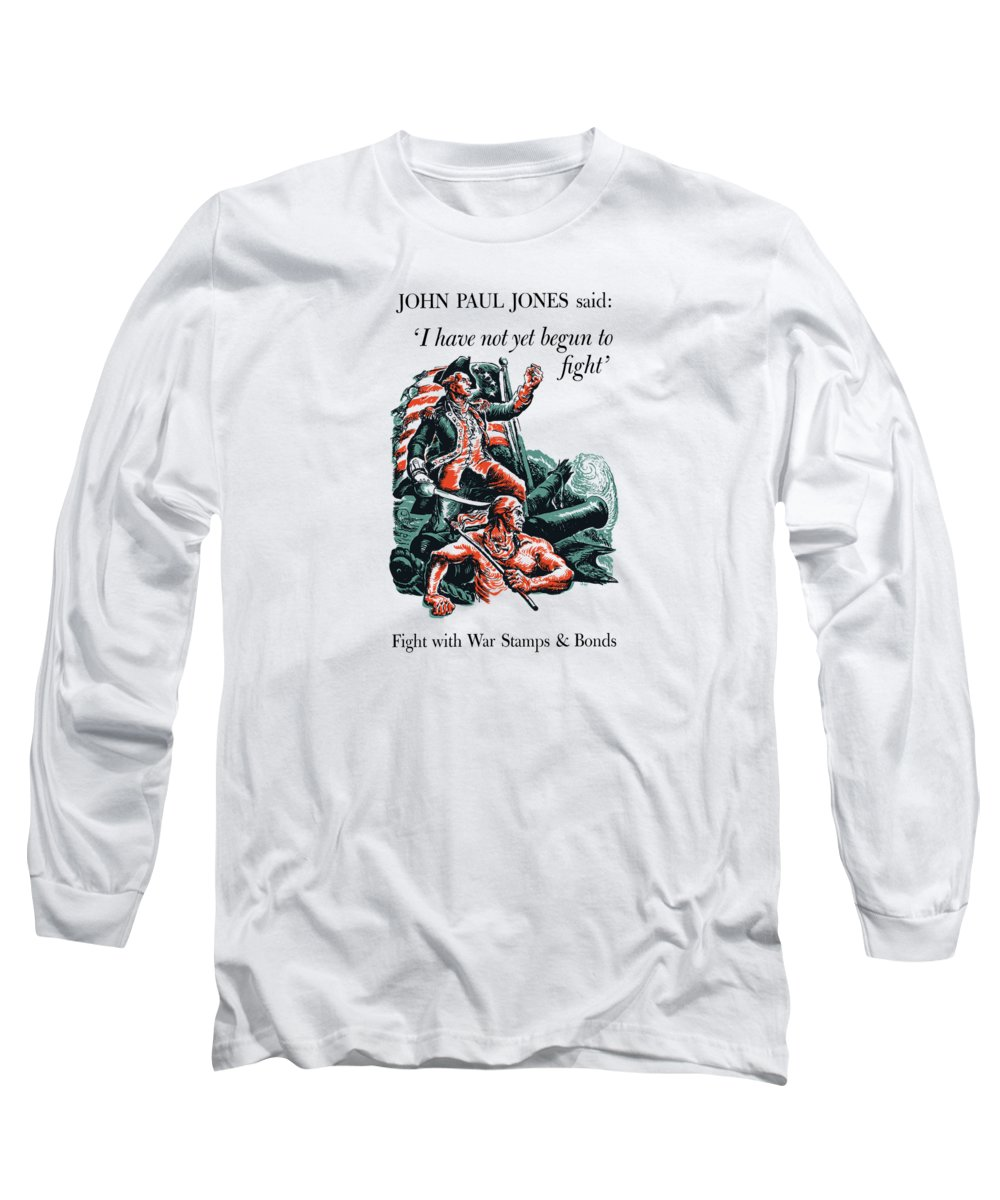 World War Ii Long Sleeve T-Shirt featuring the painting I Have Not Yet Begun To Fight by War Is Hell Store