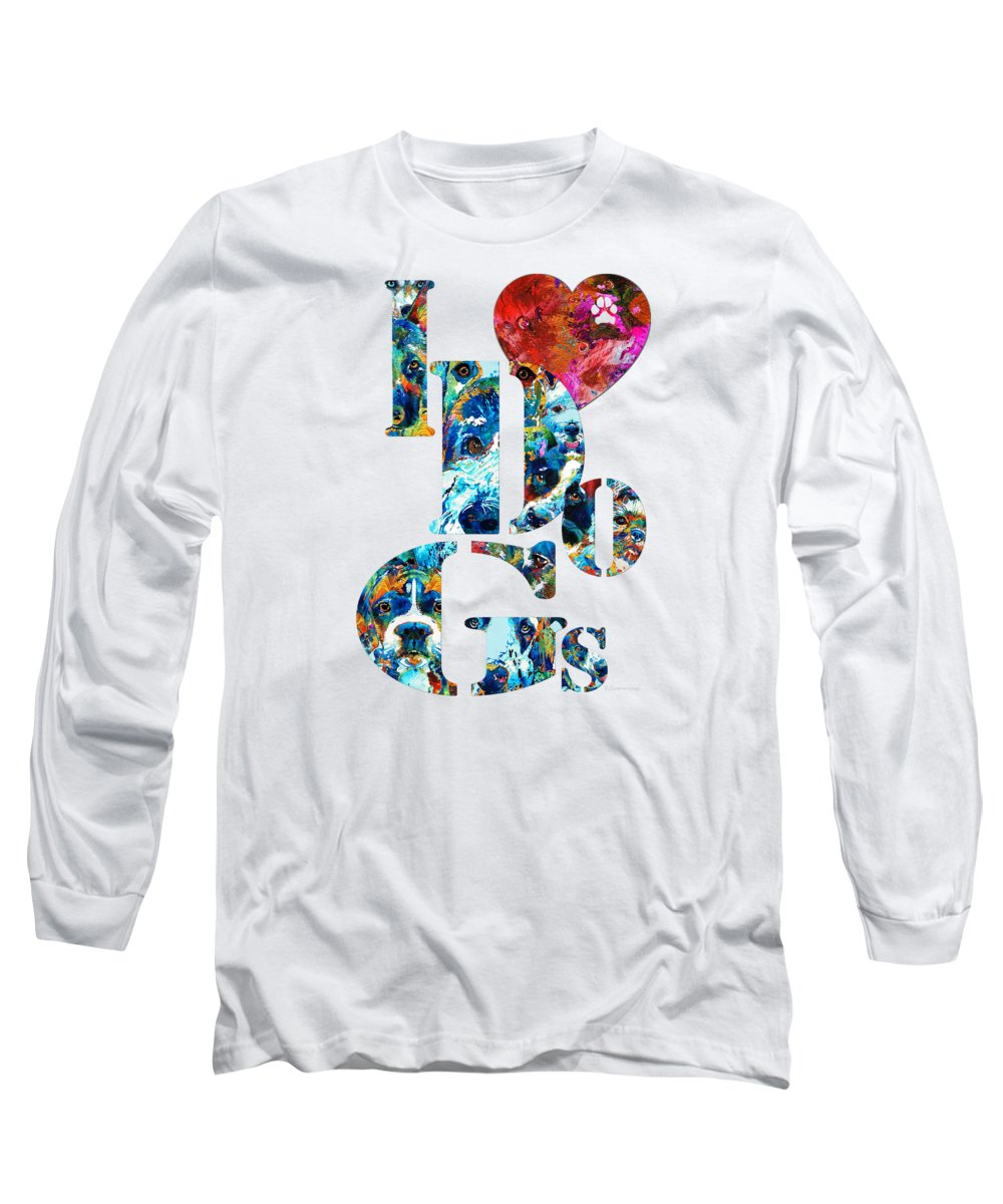Dog Long Sleeve T-Shirt featuring the painting I Love Dogs By Sharon Cummings by Sharon Cummings