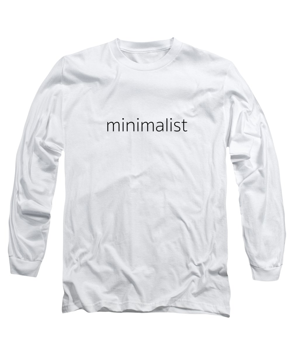 Word Art Long Sleeve T-Shirt featuring the photograph Minimalist by Bill Owen