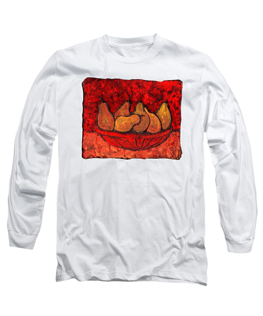Food And Drink Long Sleeve T-Shirt featuring the painting Pears On Fire by Wayne Potrafka