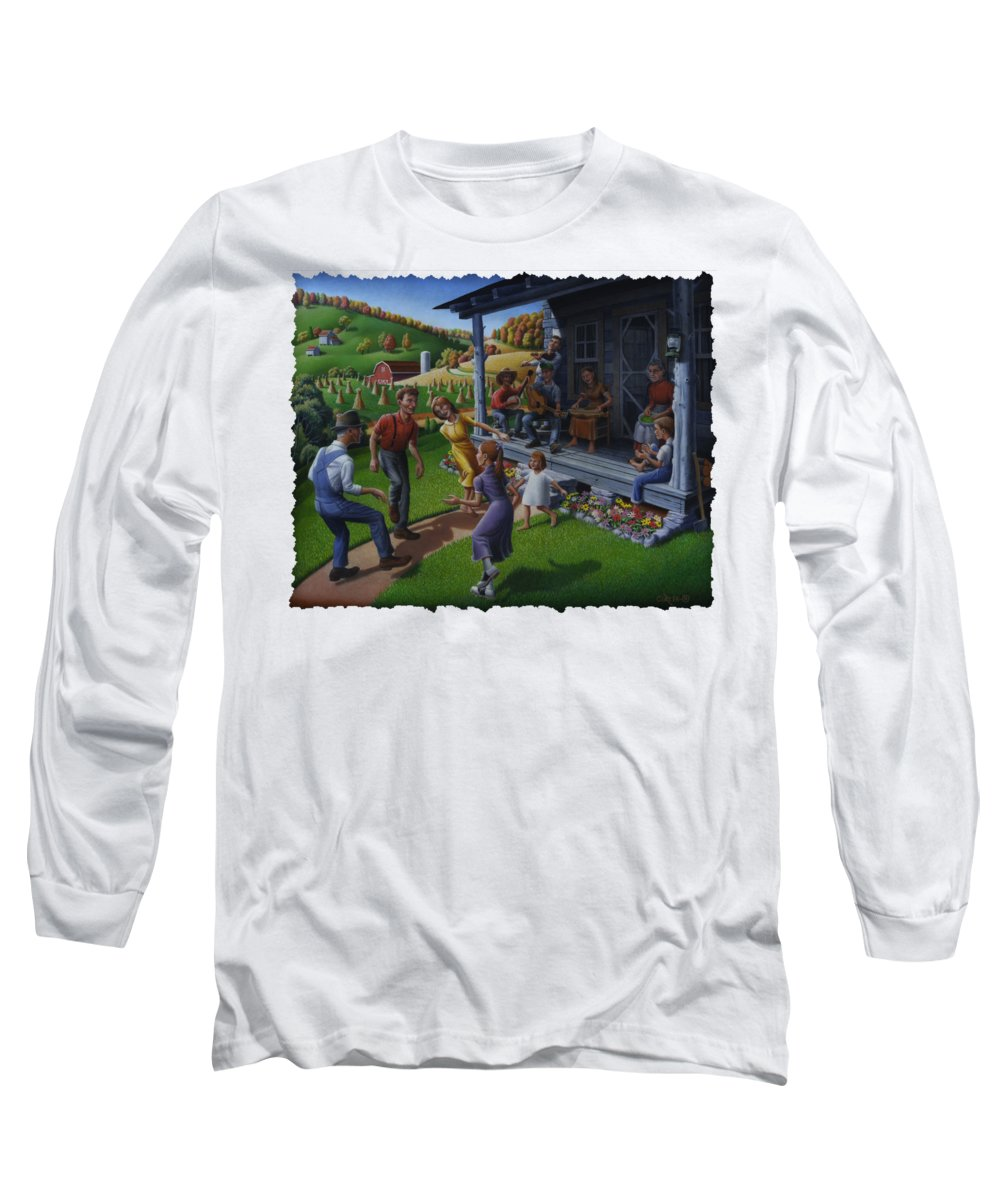 Porch Music Long Sleeve T-Shirt featuring the painting Porch Music And Flatfoot Dancing - Mountain Music - Appalachian Traditions - Appalachia Farm by Walt Curlee