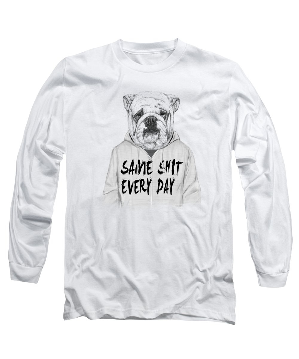 Dog Long Sleeve T-Shirt featuring the mixed media Same shit... by Balazs Solti