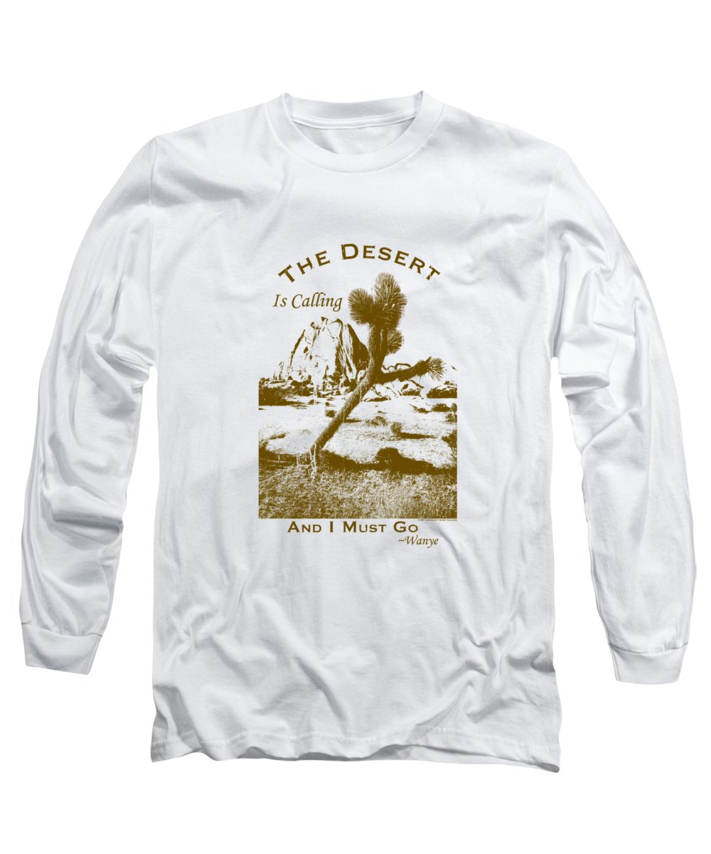 Ca Long Sleeve T-Shirt featuring the digital art The Desert Is Calling and I Must Go - Brown by Peter Tellone