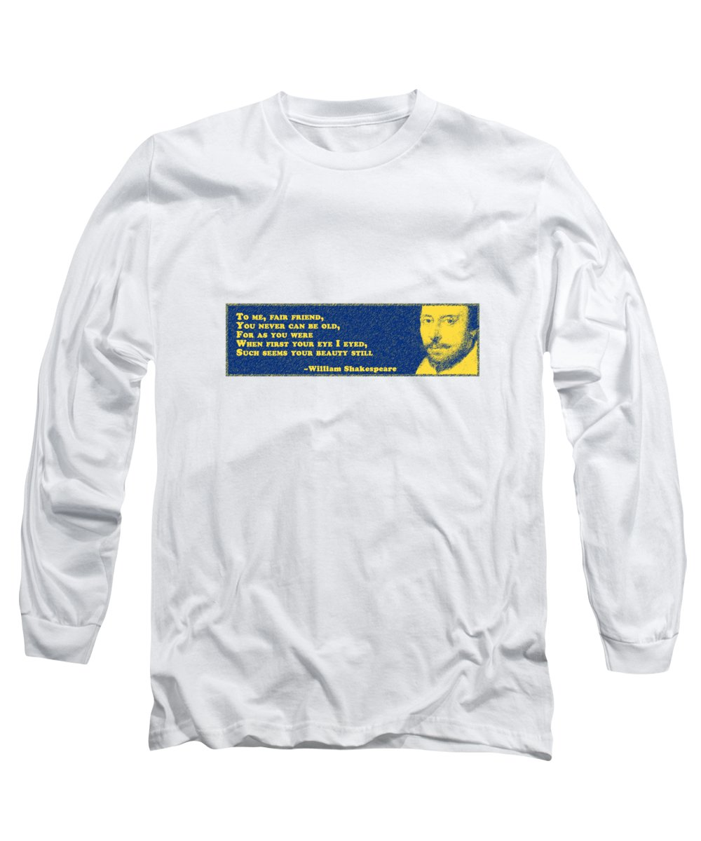 To Long Sleeve T-Shirt featuring the digital art To Me #shakespeare #shakespearequote 4 by TintoDesigns