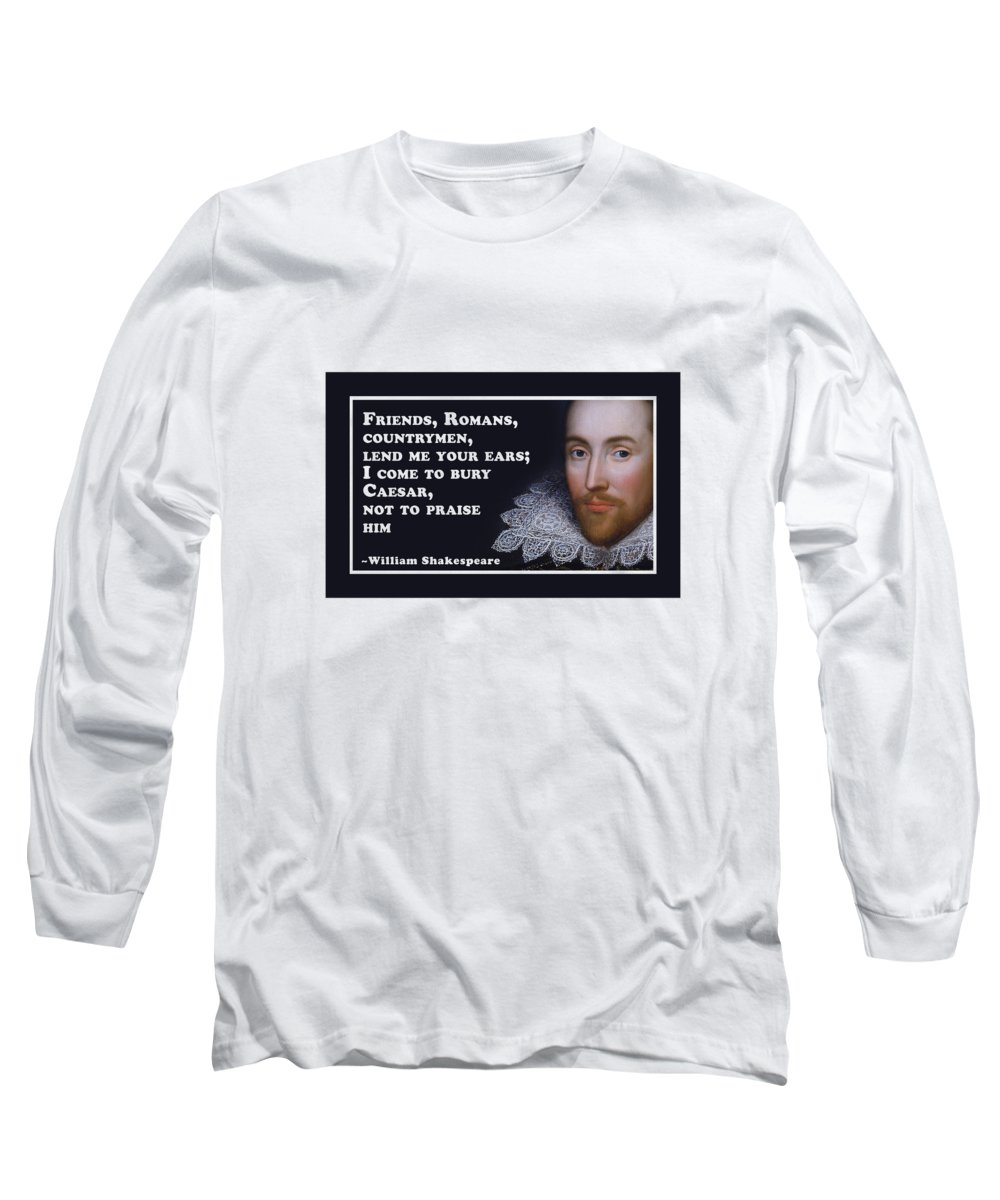 Friends Long Sleeve T-Shirt featuring the digital art Friends, Romans #shakespeare #shakespearequote by TintoDesigns