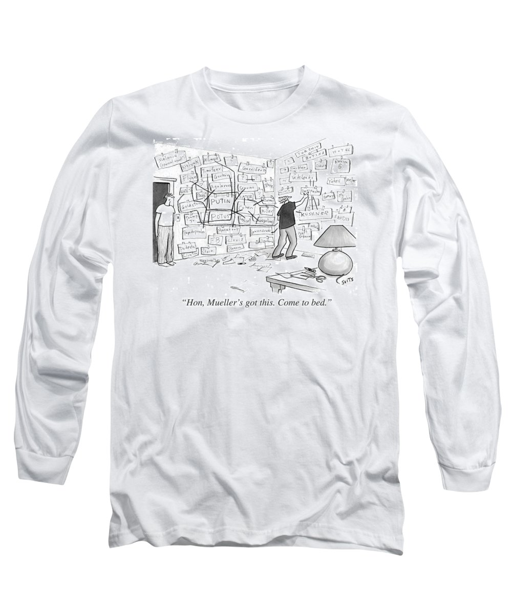 Politics Long Sleeve T-Shirt featuring the drawing Hon, Mueller's Got This. Come To Bed. by Julia Suits