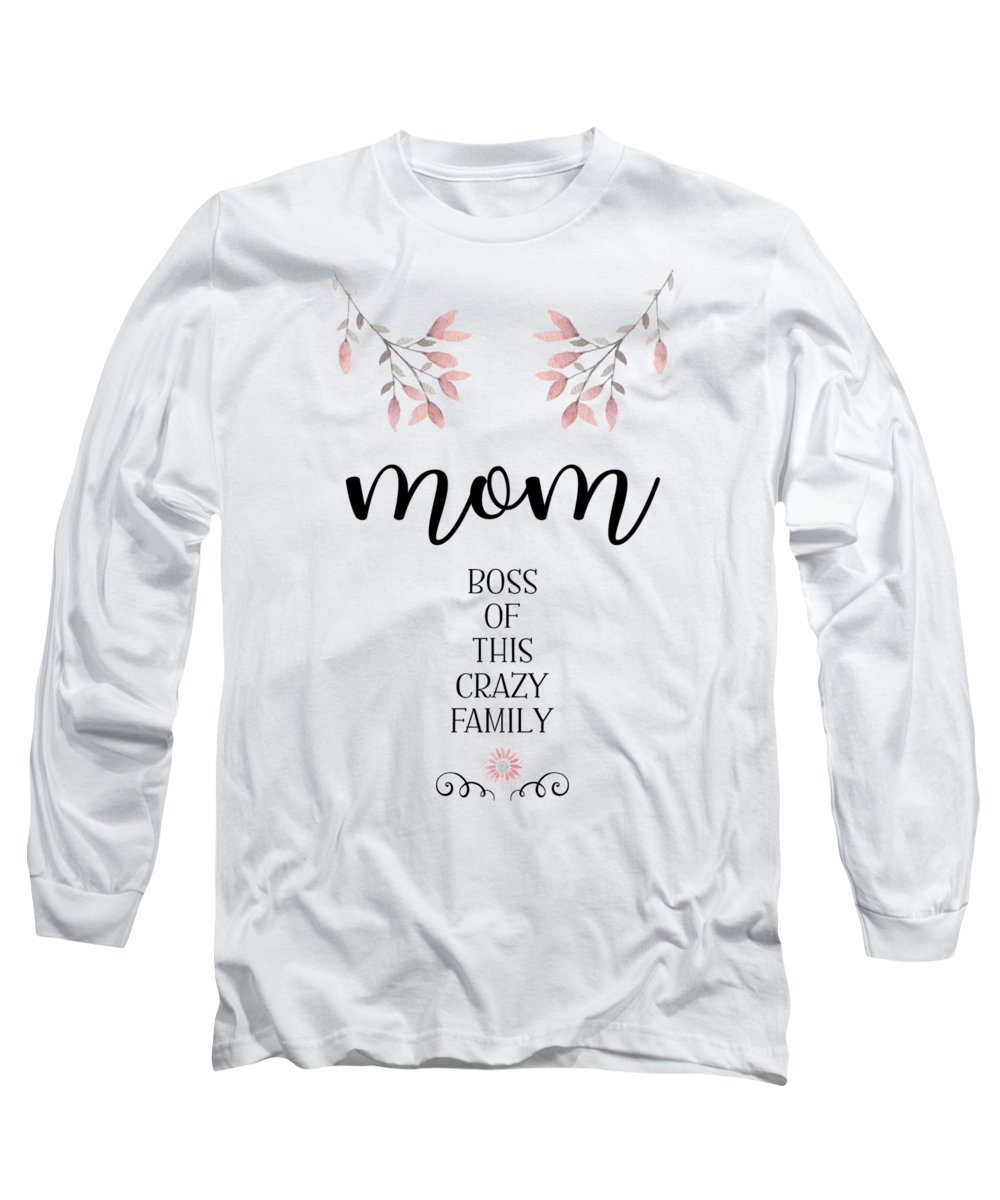 Decorative Long Sleeve T-Shirt featuring the digital art Mom Boss Of This Crazy Family by Melanie Viola