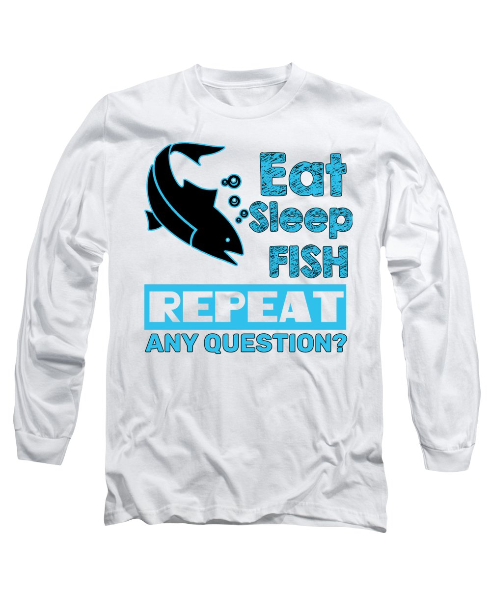 Fishing Lure Long Sleeve T-Shirt featuring the digital art Eat Sleep Fish Repeat Any Question by Passion Loft