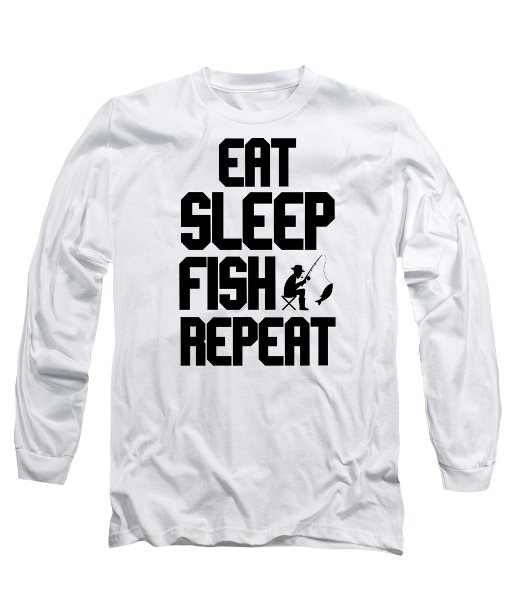 Fishing Puns Long Sleeve T-Shirt featuring the digital art Fishing Eat Sleep Fish Repeat by Passion Loft