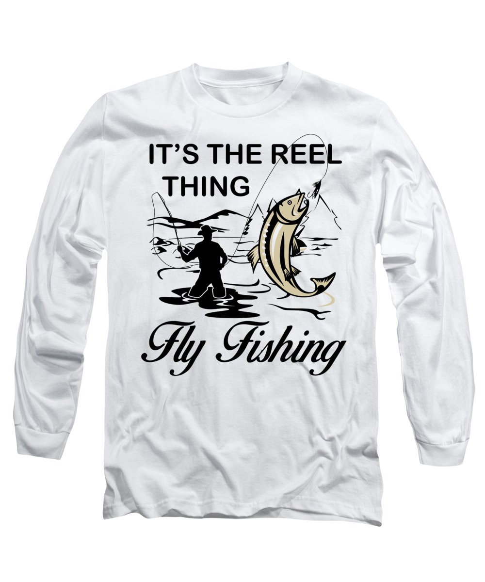 Fishing Puns Long Sleeve T-Shirt featuring the digital art Its the reel thing fly fishing by Passion Loft