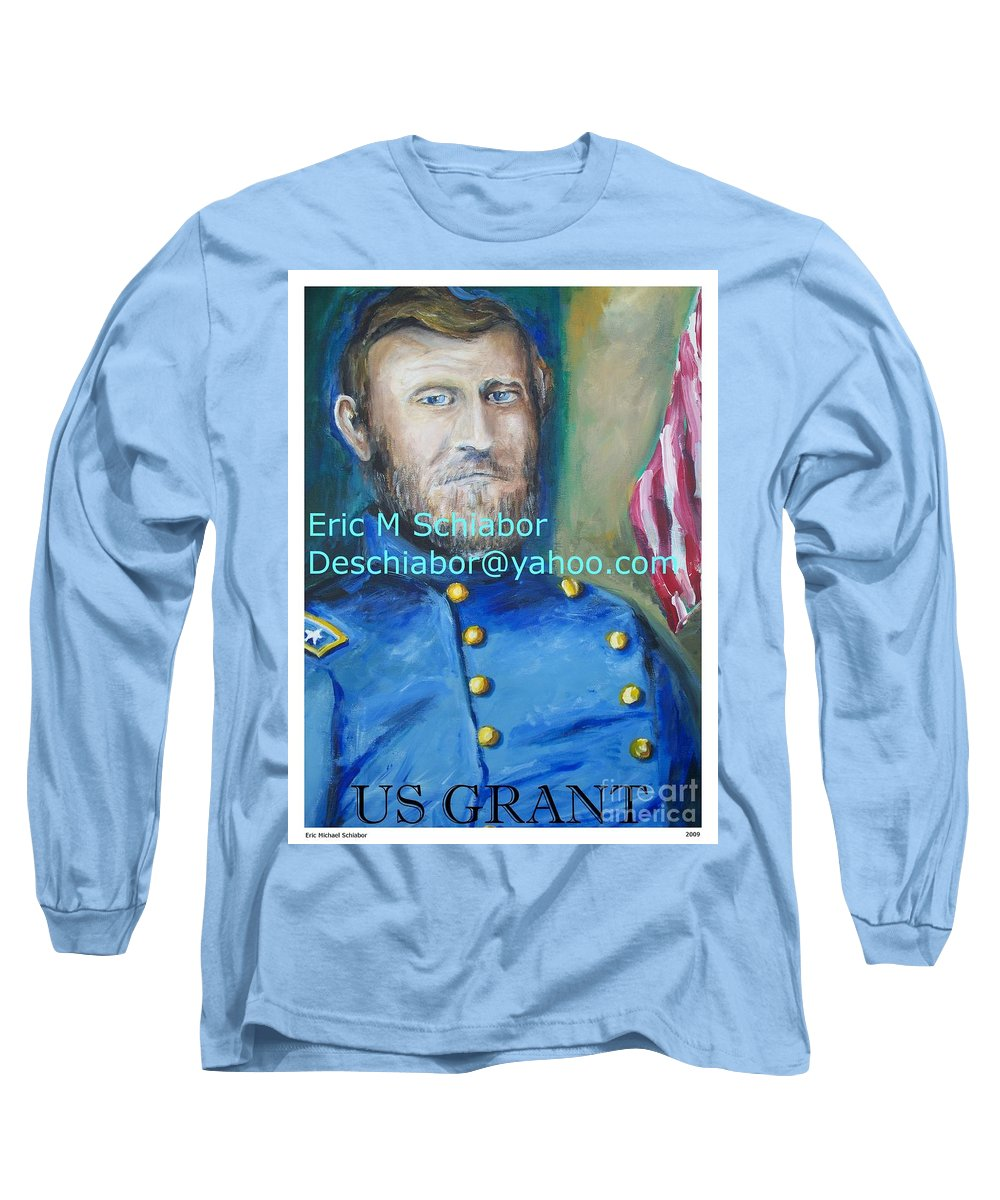 Grant Artwork Long Sleeve T-Shirt featuring the painting General Us Grant by Eric Schiabor