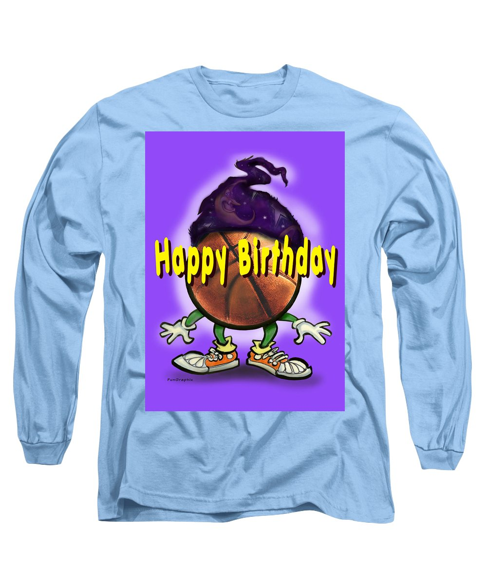 Happy Birthday Long Sleeve T-Shirt featuring the greeting card Happy Birthday Basketball Wiz by Kevin Middleton